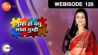 Tumhi Ho Bandhu Sakha Tumhi - Episode 125  - October 27, 2015 - Webisode