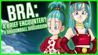 BRA - A BRIEF ENCOUNTER?   A Dragonball Discussion