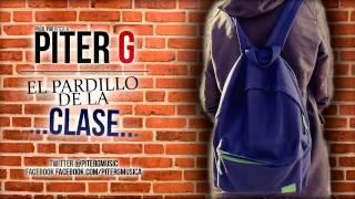 Piter G El Pardillo De La Clase (Prod.Por Piter G)