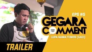 Trailer Gegara Comment Eps. 5 - Lupa Nama Teman Lagi (RILIS BESOK 18 MAY 2016)