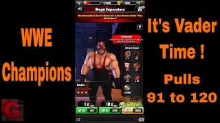 WWE Champions - It's Vader Time - Final pulls 91 to 120 ✔