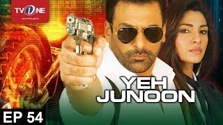 Yeh Junoon | Episode  54 | Full HD | TV One | 2016