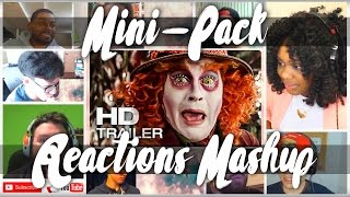 Alice Through the Looking Glass Official Trailer - REACTIONS MASHUP (Mini Pack)