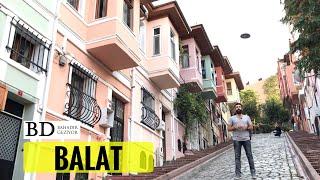 Balat, İstanbul Balat Gezisi, Gezilecek Yerler   Bahadır Geziyor