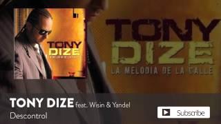 Tony Dize - Descontrol ft. Wisin y Yandel [Official Audio]