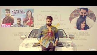 New Punjabi Songs 2016 |  Katal |  Parmish Verma  | Rumman Ahmed | Full Video Hd | Latest 2016