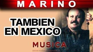 Marino - Tambien En Mexico (musica)