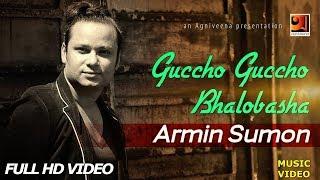 Bangla Music Video 2018 | Guccho Guccho Bhalobasha || by Armin Sumon | HD1080p | ☢☢ EXCLUSIVE ☢☢