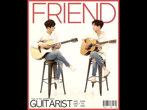 (Sungha Jung X Ahn Jung Jae) Friend - 안중재 X 정성하