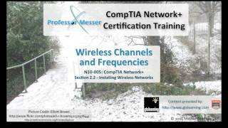 Wireless Channels and Frequencies - CompTIA Network+ N10-005: 2.2