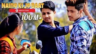 Naino Ki Jo Baat Naina Jaane hai | True Love Never Dies | Sad Love Story
