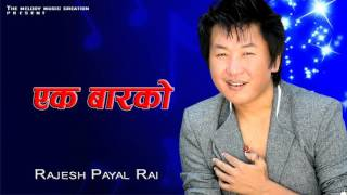 rajesh payal rai new songs 2016  || rajesh payal rai letest songs 2016 || new nepali songs 2016