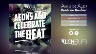 Aeons Ago - Celebrate The Beat (Minage Boyz Remix Edit)