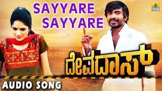 Sayyare Sayyare - Devadas - Kannada Movie