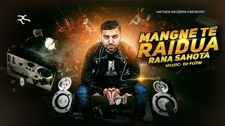 Mangne Te Raidua | Rana Sahota | Latest Punjabi Songs 2016 | Anthem Records