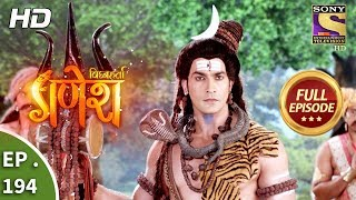 Vighnaharta Ganesh - Ep 194 - Full Episode - 21st May, 2018