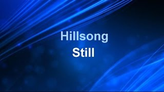 Still - Hillsong (Lyrics) HD