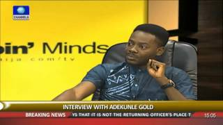 Rubbing Minds: Olamide Stood For One Of Us --- Adekunle Gold (PT1) 10/01/16