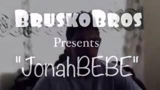 Brusko Bros Presents JonahBebe