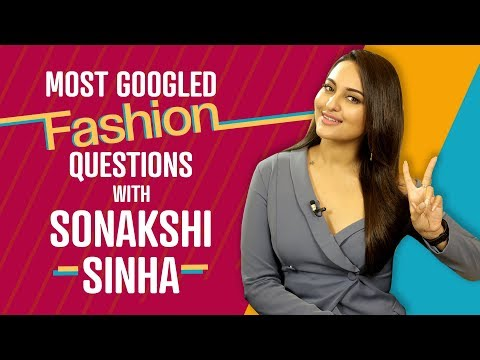 Xxx Mp4 Sonakshi Sinha Answers The Most Googled Fashion Questions Fashion Bollywood Pinkvilla 3gp Sex