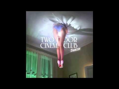 Two Door Cinema Club - Beacon (Full Album)