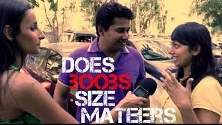 Does Realy Girls Boobs Size Matter - Indian Edition