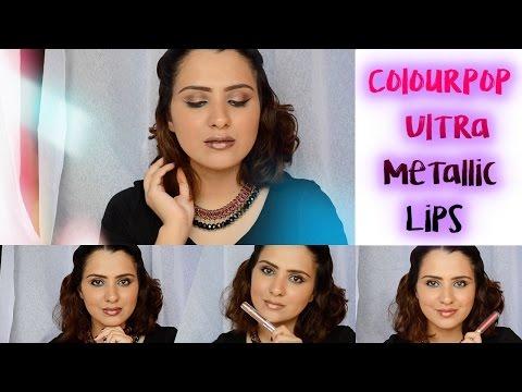 Colourpop Ultra Metallic Lips Review + Lip Swatches on Desi/Indian Skin