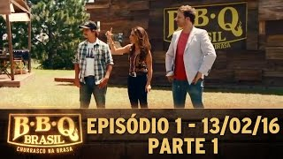 BBQ Brasil (13/02/16) - Episódio 1 - Parte 1