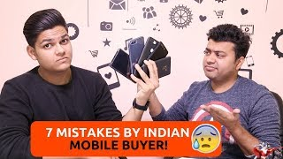 7 Mistakes Made By Indian Mobile Phone Buyer! ft. Gadgets To Use