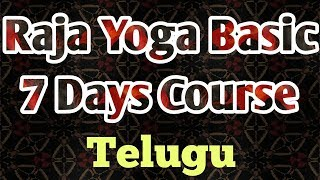 Raja yoga basic 7 days course - Telugu Brahmakumaris BK Saravana Kumar