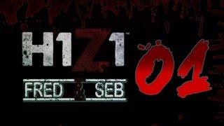 Découverte - H1Z1 Fred & Seb - Le let's Play de l'ennui