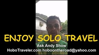 Joe Asked, Advice on How to Enjoy Ourselves Better as Solo Travelers? #solotraveler