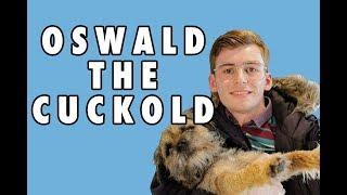 Oswald the Cuckold - Wrigley