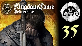 Kingdom Come: Deliverance #35 - To Arms! And legs, and heads and squishy bits