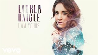 Lauren Daigle - I Am Yours (Audio)