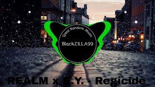 REALM x E.Y. - Regicide