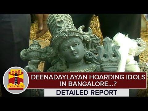 Idol Smuggling Case : Deenadayalan Hoarding Idols in Bangalore..? | Detailed Report