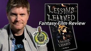 'Lessons Learned' - Fantasy Film Review