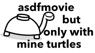 asdfmovie but only with mine turtles.
