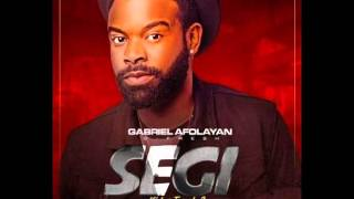 Gabriel Afolayan (G-Fresh) - SEGI (Ki lon Twerk) (Audio)