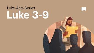 Gospel of Luke ch. 3-9
