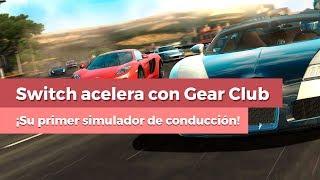 ¡Quemamos rueda en Gear Club Unlimited! Exclusivo de Nintendo Switch