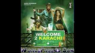 Lalla Lalla Lori Full Song HD, Welcome 2 Karachi