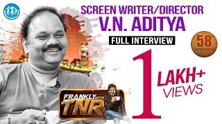 Director V N Aditya Exclusive Full Interview | Frankly With TNR #58 | Talking Movies With iDream#363