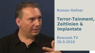 Roman Hafner [8] - Terror-Tainment, Zeitlinien & Implantate| Bewusst.TV - 28.9.2016