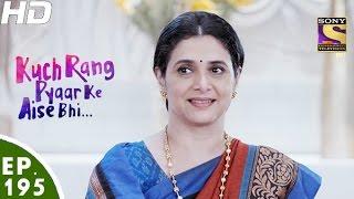 Kuch Rang Pyar Ke Aise Bhi - कुछ रंग प्यार के ऐसे भी - Episode 195 - 28th November, 2016