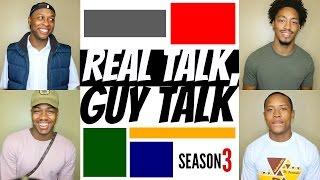 DATING A VIRGIN | Real Talk, Guy Talk | Season 3 Ep. 7 (Season Finale)
