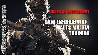 Law Enforcement halt on Militia training.