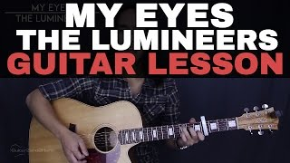 My Eyes The Lumineers Acoustic Guitar Tutorial Lesson