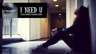 [Koncept] BTS (방탄소년단) - I NEED U Vocal Cover